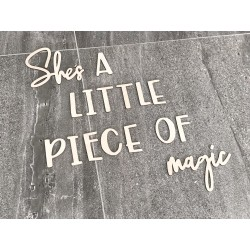 """SHE'S A LITTLE PIECE OF..."