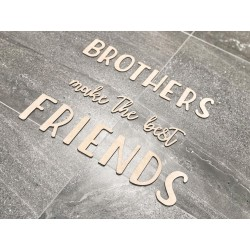 """Brothers make the best..."